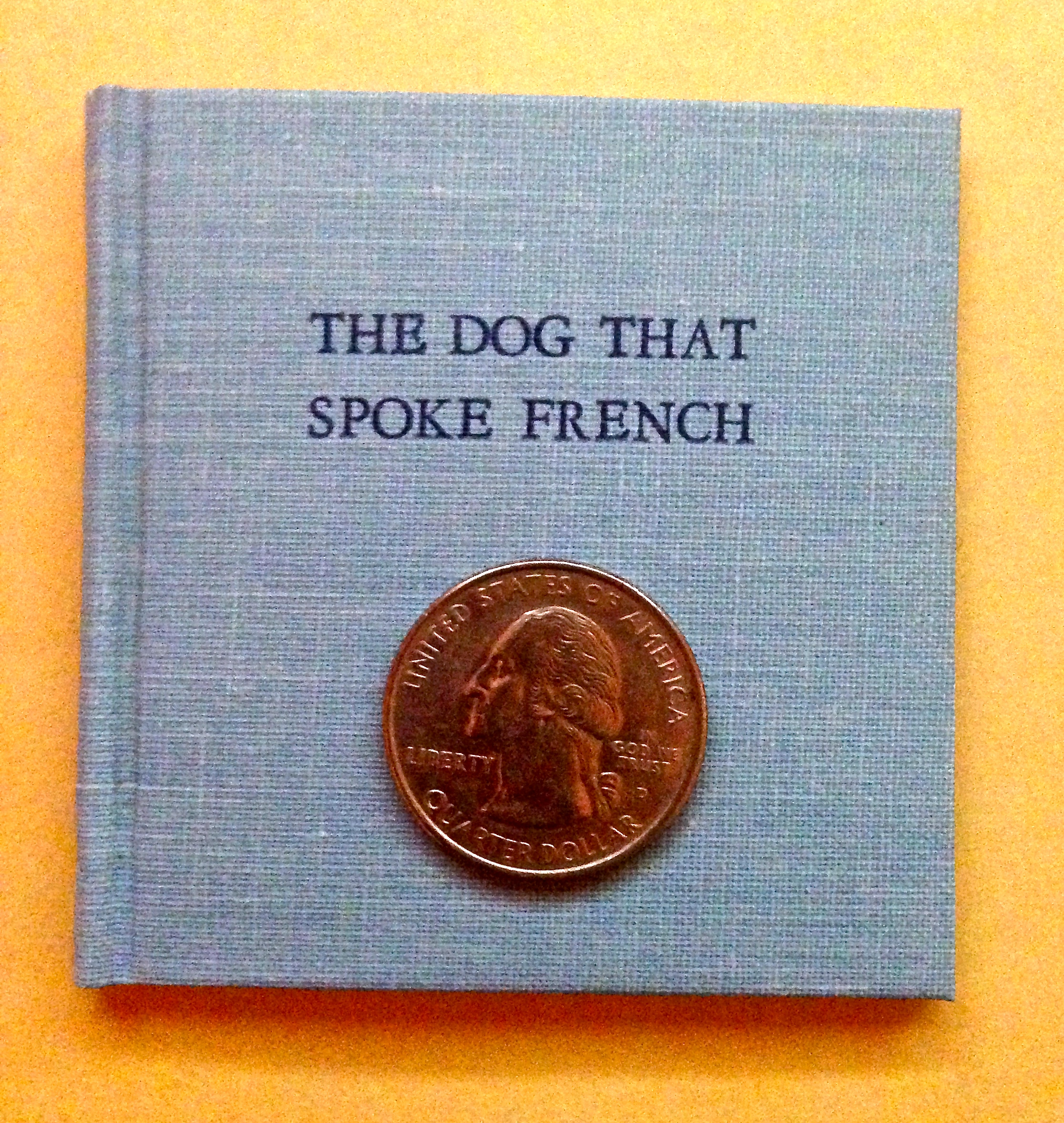 The Dog That Spoke French and a quarter.
