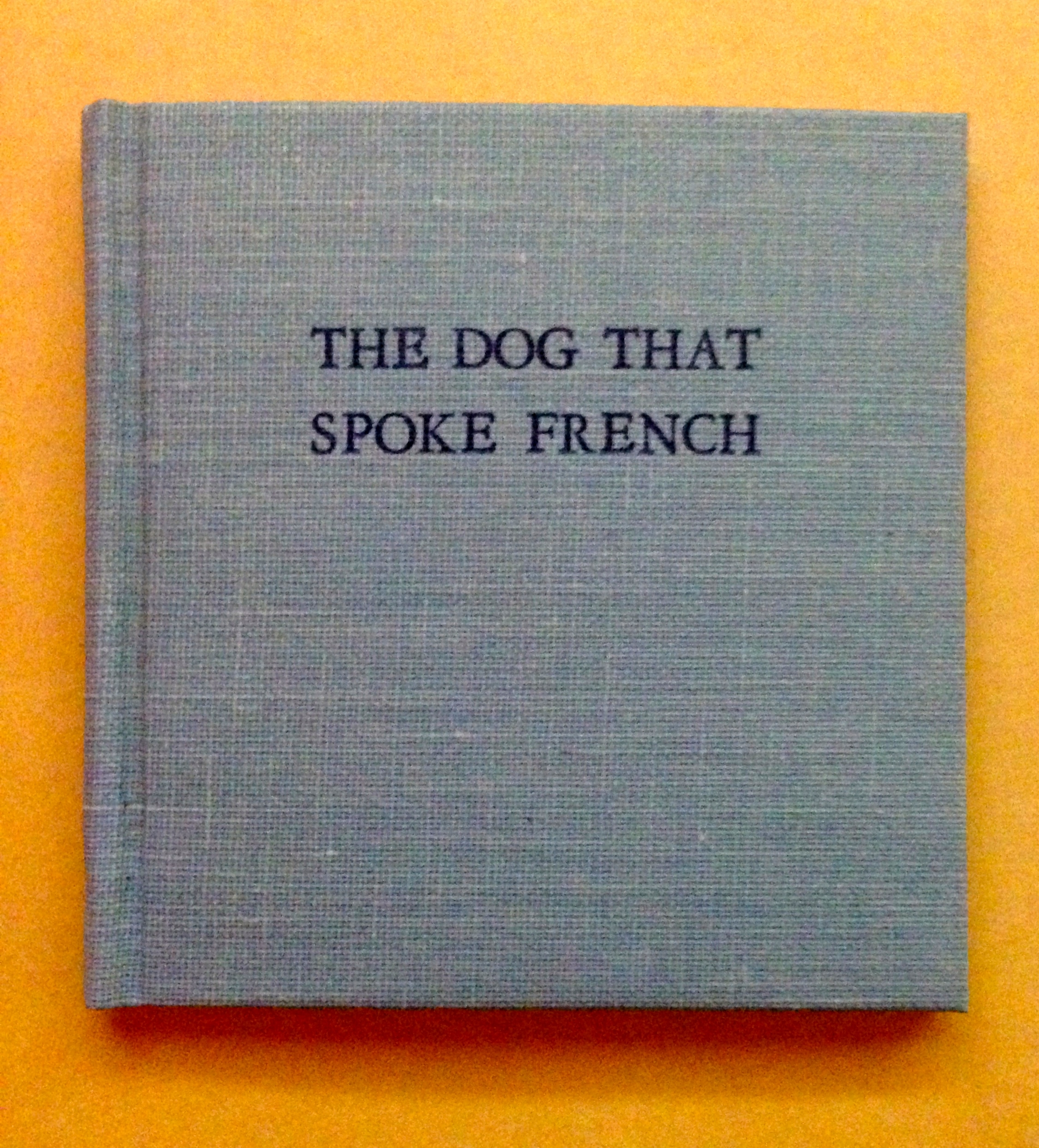 The Dog That Spoke French    was published in Brandenton, Fla. by the Opuscula Press in 1992 .