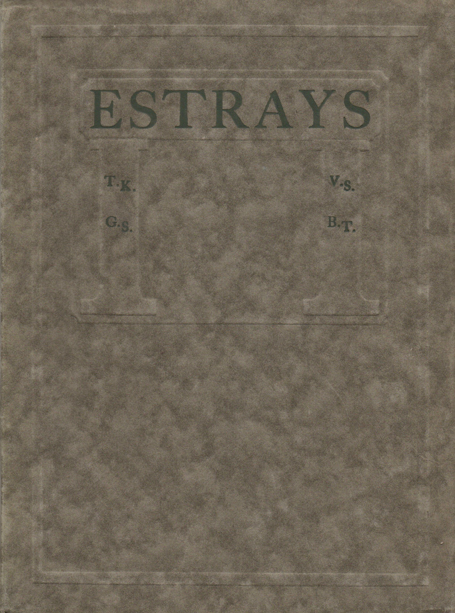 """The cover to the rare first edition of Estrays, the work of four """"up and coming"""" Chicago poets, published in December 1918 at The Camelot Press in Chicago. The initials of the four poets are on the cover: Thomas Kennedy, George Seymour, Vincent Starrett, and Basil Thompson. There were only 250 printed."""