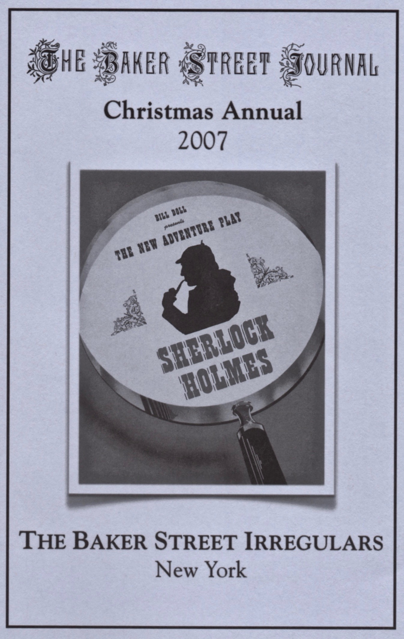 Susan Dahlinger and Glen Miranker tell the sad but true tale of Basil Rathbone's play in the  2007 Christmas Annual  for  The Baker Street Journal .