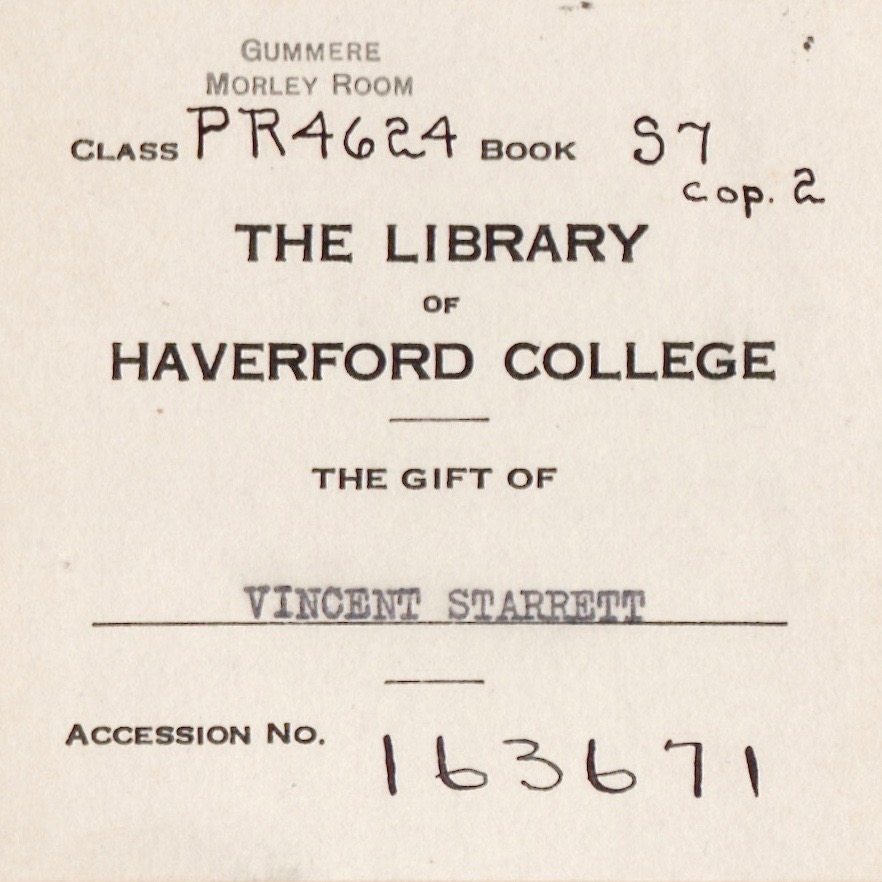 "The bookplate of the Haverford copy of  Private Life , donated by Starrett to Morley's alma mater. A notation on the book says it had been deaccessioned from the collection and it was ""No longer the property of Haverford College."""