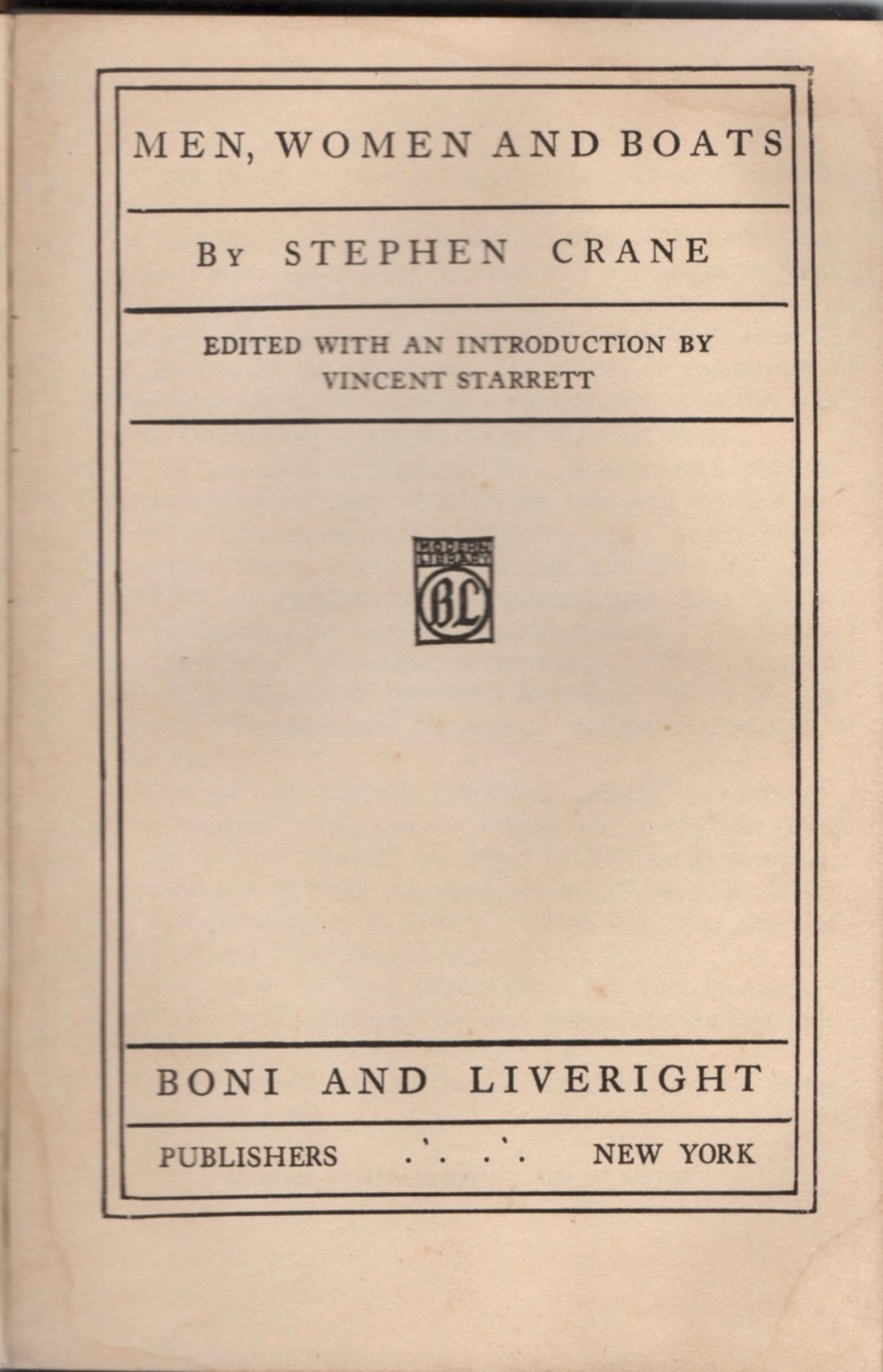 Men, Women and Boats  featured Stephen Crane short stories, with an introduction by Starrett. Starrett  promoted Crane and his work .