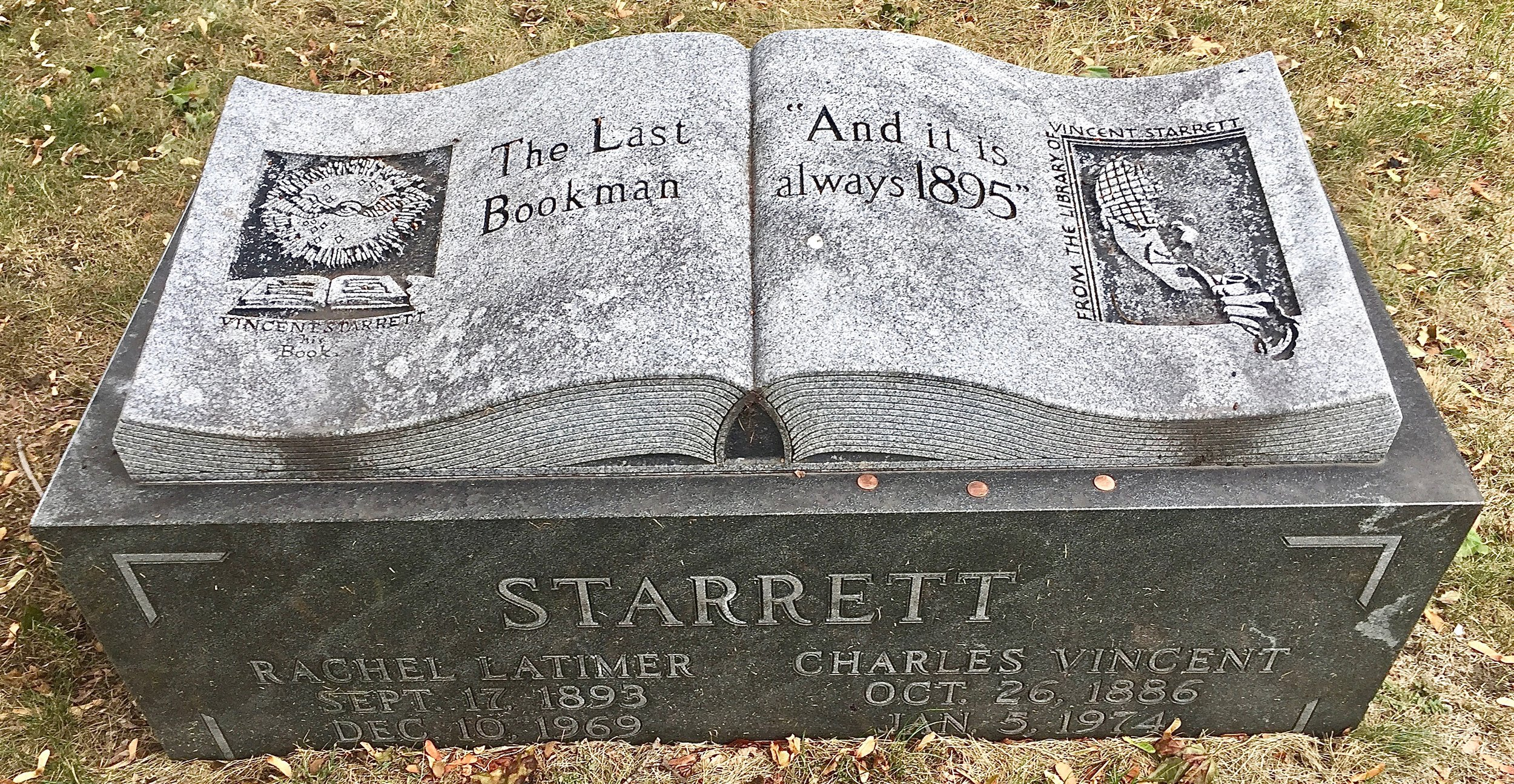 """The headstone for Rachel and Vincent Starrett in Graceland Cemetery, Chicago. The stone has been refurbished since this photo was taken three years ago, but it still retains the last phrase from """"221B"""": """"And it is always 1895."""" The sonnet and Starrett will be forever linked. (Photo taken by the author.)"""