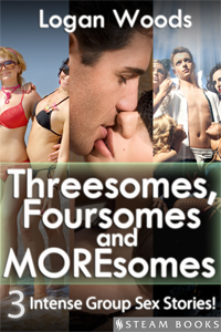 Threesomes, Foursomes and Moresomes   by Logan Woods  Available Now!  Amazon ,  Barnes  & Noble ,  Kobo ,  All Romance Ebooks  Coming Soon: iTunes