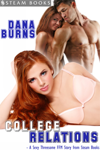 College Relations   by Dana Burns  Available Now!  Amazon ,  Barnes  & Noble ,  iTunes ,  Kobo ,  All Romance Ebooks
