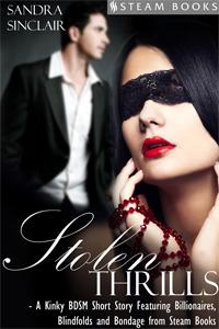 Stolen Thrills  Sandra Sinclair  Available Now:  Amazon ,  Barnes & Noble ,  Kobo ,  All Romance ,  iTunes