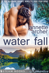 Water Fall    by Annette Archer    Available now!   Amazon ,  Barnes & Noble ,  Google-Play ,  Kobo ,  All-Romance ,  iTunes ,  Scribd    new!