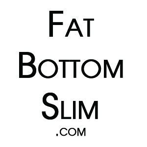 Fat Bottom Slim