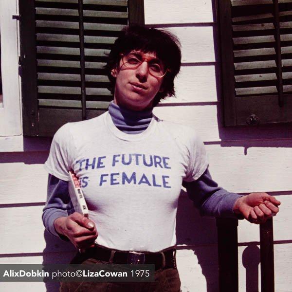 the_future_is_female_alix_dobkin_photo_Liza_Cowan_1975_1024x1024.jpg