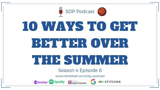 Season 4 Episode 8_ 10 Ways to Get Better Over the Summer.jpg