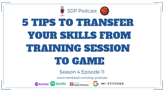 Season 4 Episode 11_ 5 Tips to Transfer Your Skills From Training Session to Game.jpg