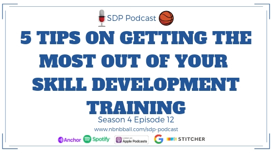 Season 4 Episode 12_ 5 Tips on Getting the Most Out of Your Skill Development Training.jpg