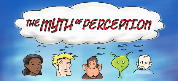 The Myth of Perception