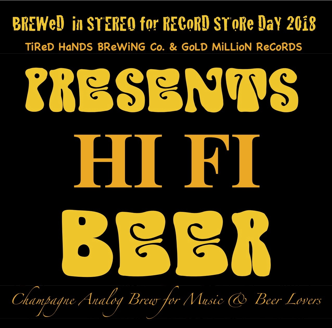 """We CuSToM DeSiGNeD a """"HI fi"""" BeeR FoR ReCoRD SToRe DaY WiTH THe GReat  Tired Hands Brewing Company  in ArDMoRe PA. FREE BEER For QuaLiFieD record store day PaRTiCiPaNTS at gold million records!"""