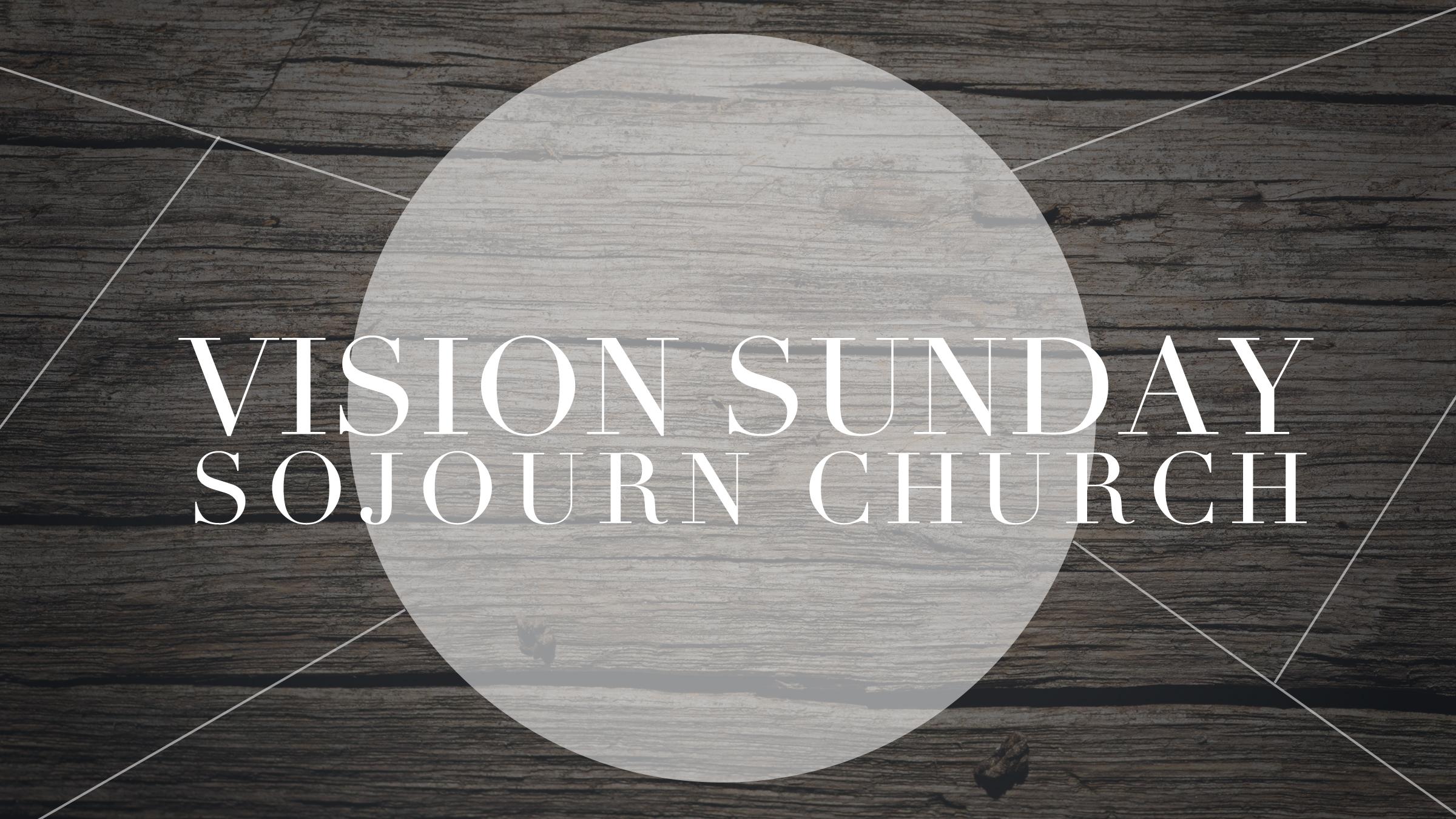 VisionSundaySlideSojournChurch2.jpg