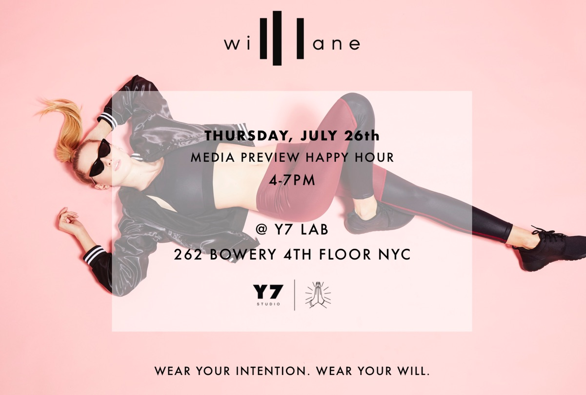 WILL LANE PRESS DAY – Thursday, Juley 26   Will Lane is a women's athleisure brand that truly inspires, premiering its Collection 2.0 with a pressday at Y7 Lab this Thursday. Join us for a glass of sangria at the happy hour and press preview session from 4-7pm.