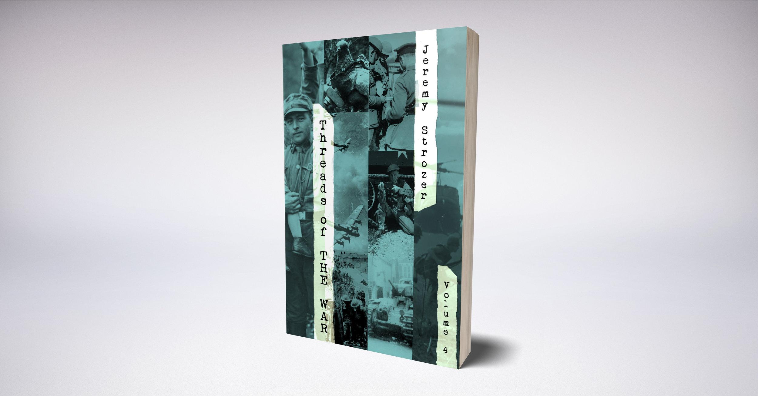 Threads of The War, Volume IV