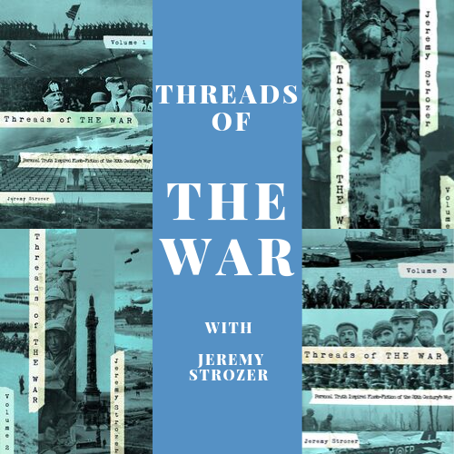Threads of The War Podcast - Personal Truth-Inspired Flash-Fiction of The 20th Century's War