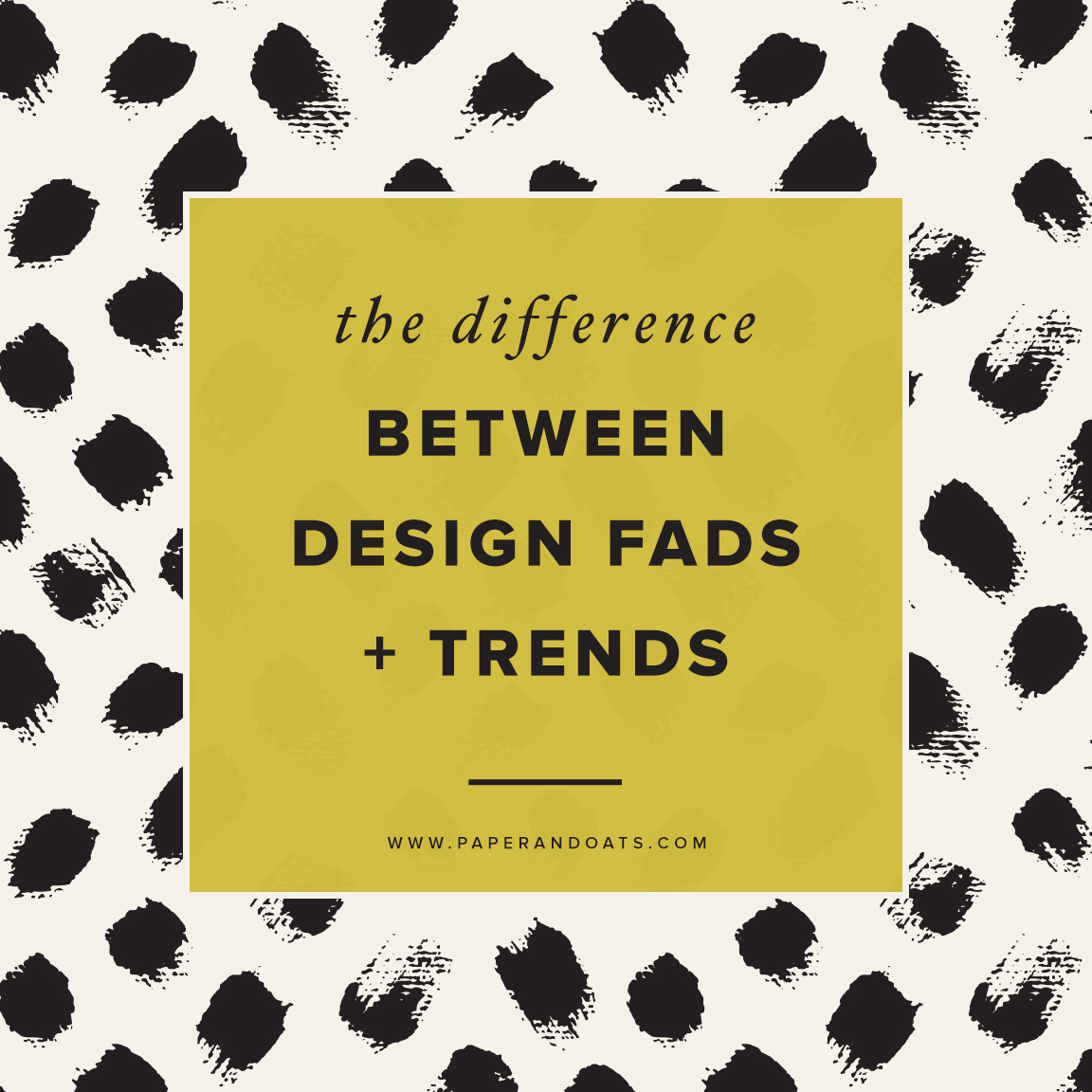 The difference between design fads + trends — Paper + Oats