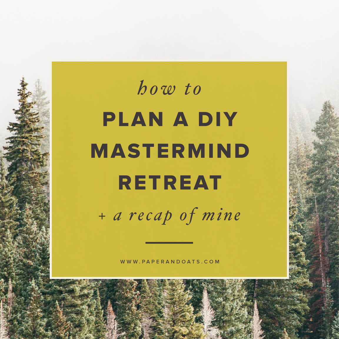 How to plan a DIY mastermind retreat + a recap of mine – Paper + Oats