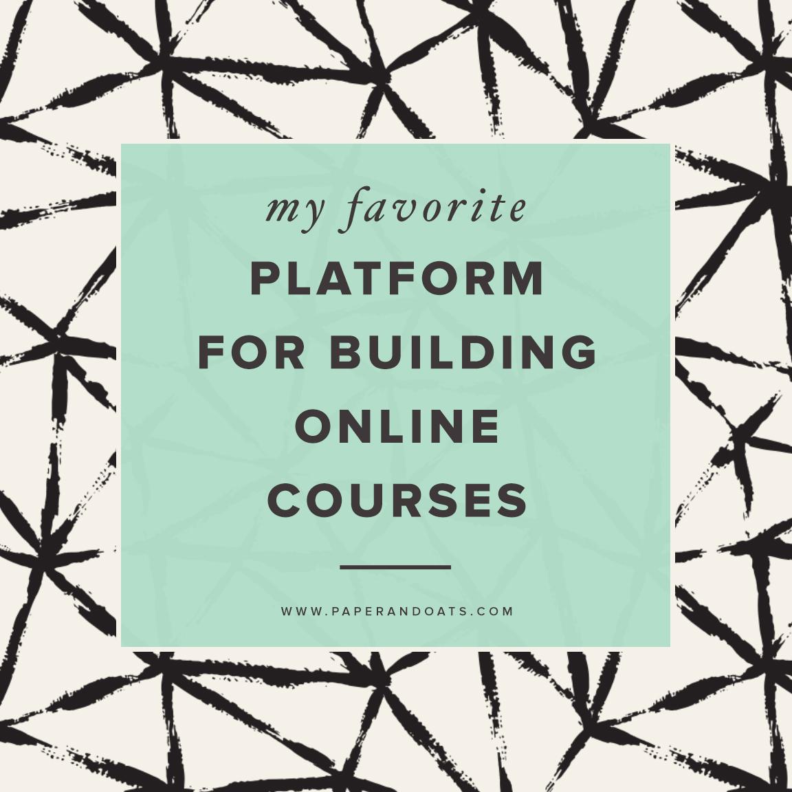 My favorite platform for building online courses – Paper + Oats