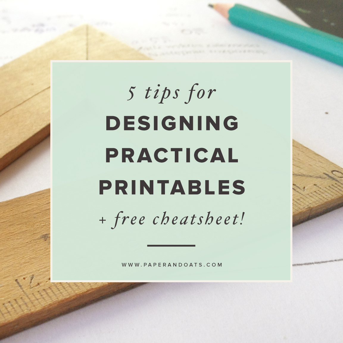 5 tips for designing practical printables (+ free cheatsheet!) ?�Paper + Oats
