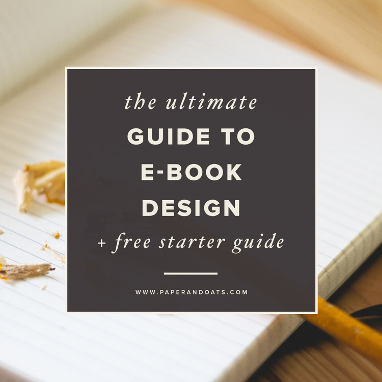 The+ultimate+guide+to+e-book+design+(++free+starter+guide!)+— Paper+++Oats.jpg