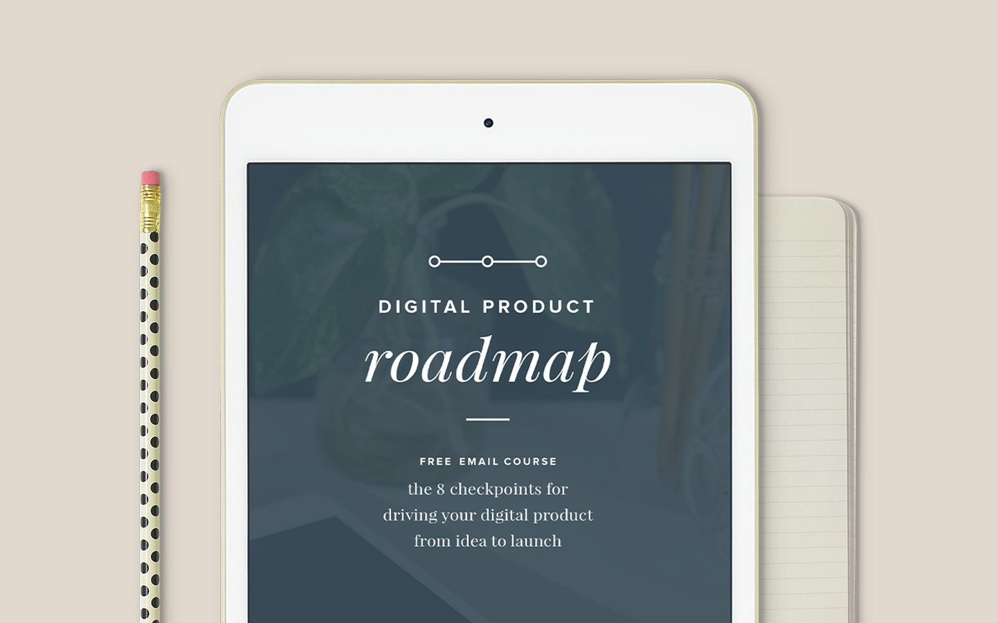 Free email course The Digital Product Roadmap – by Paper + Oats – www.paperandoats.com