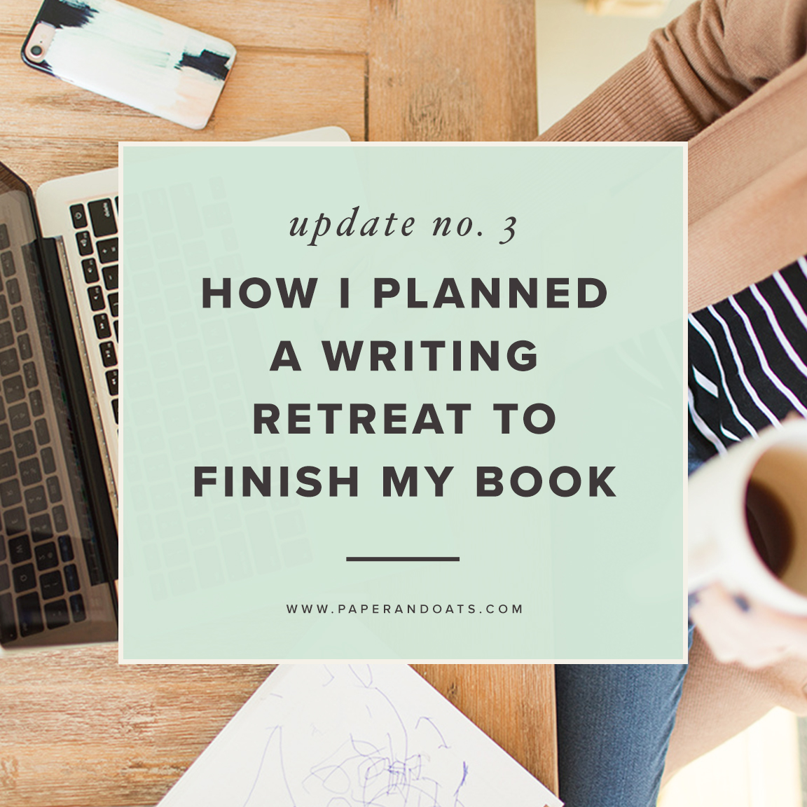 How I planned a writing retreat to finish my book (update no. 3) - by Paper + Oats