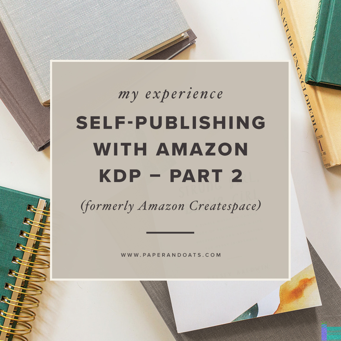 My experience self-publishing with Amazon KDP (formerly Createspace) — by Paper + Oats