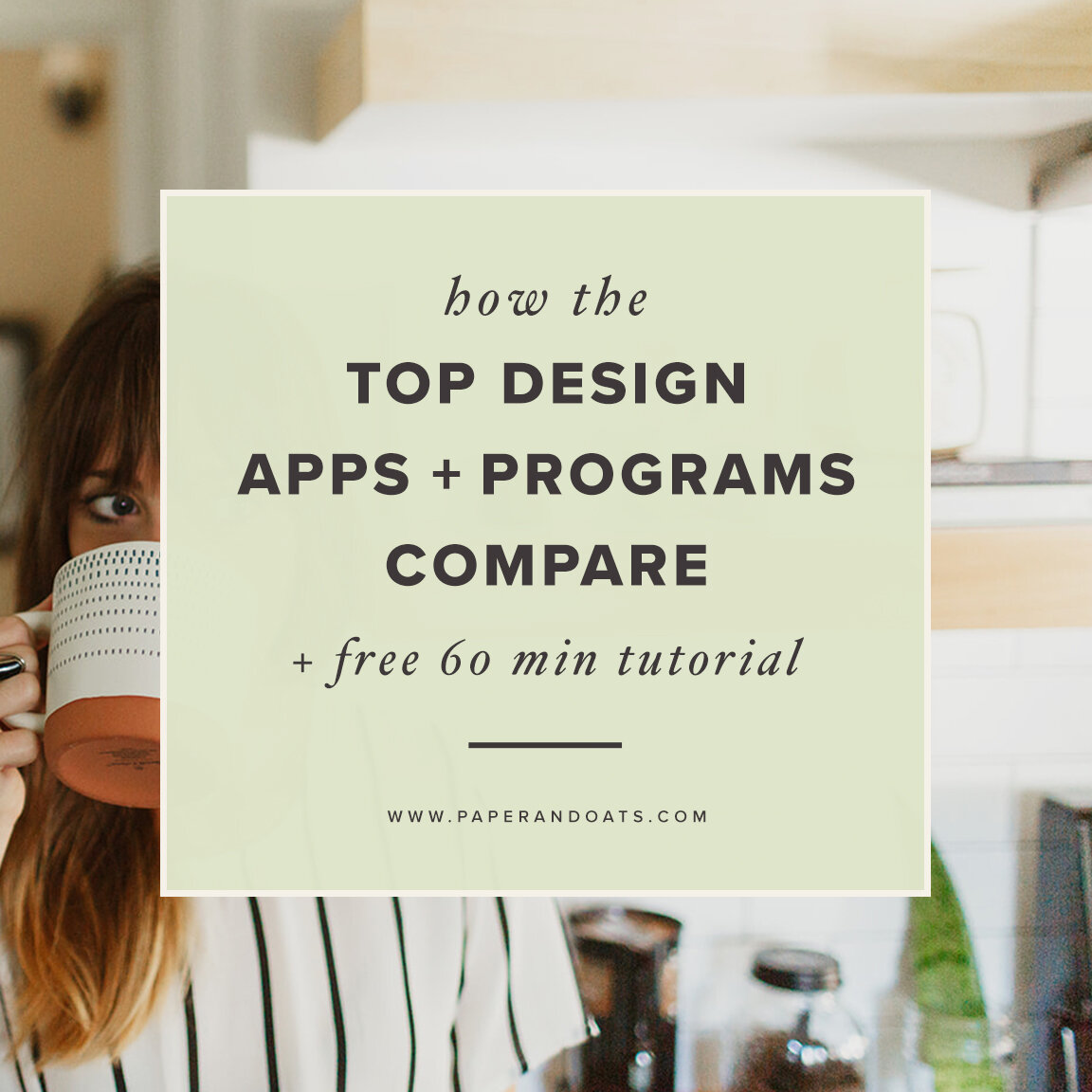 How the top design apps + programs compare to each other –Paper + Oats