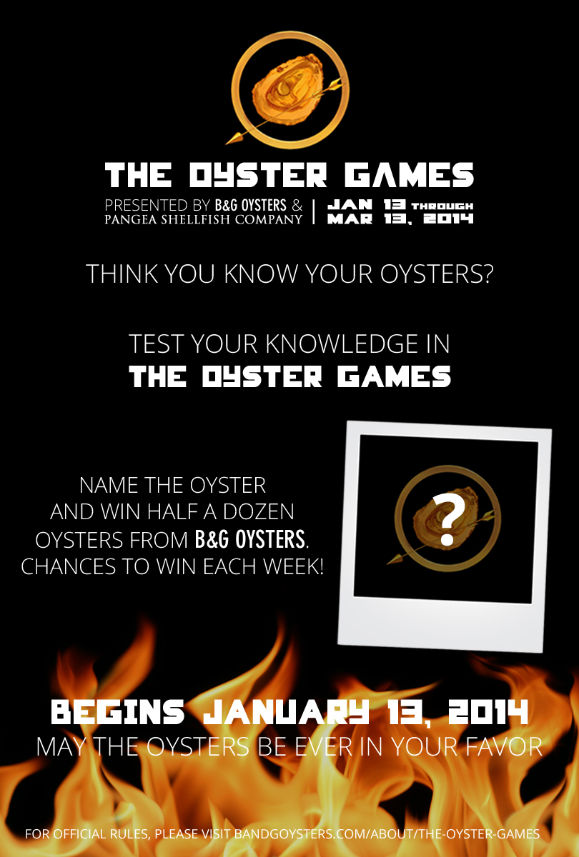 """The Oyster Games"" is sponsored by B&G Oysters and Pangea Shellfish Company and in no way sponsored, endorsed or administered by, or associated with, Facebook."