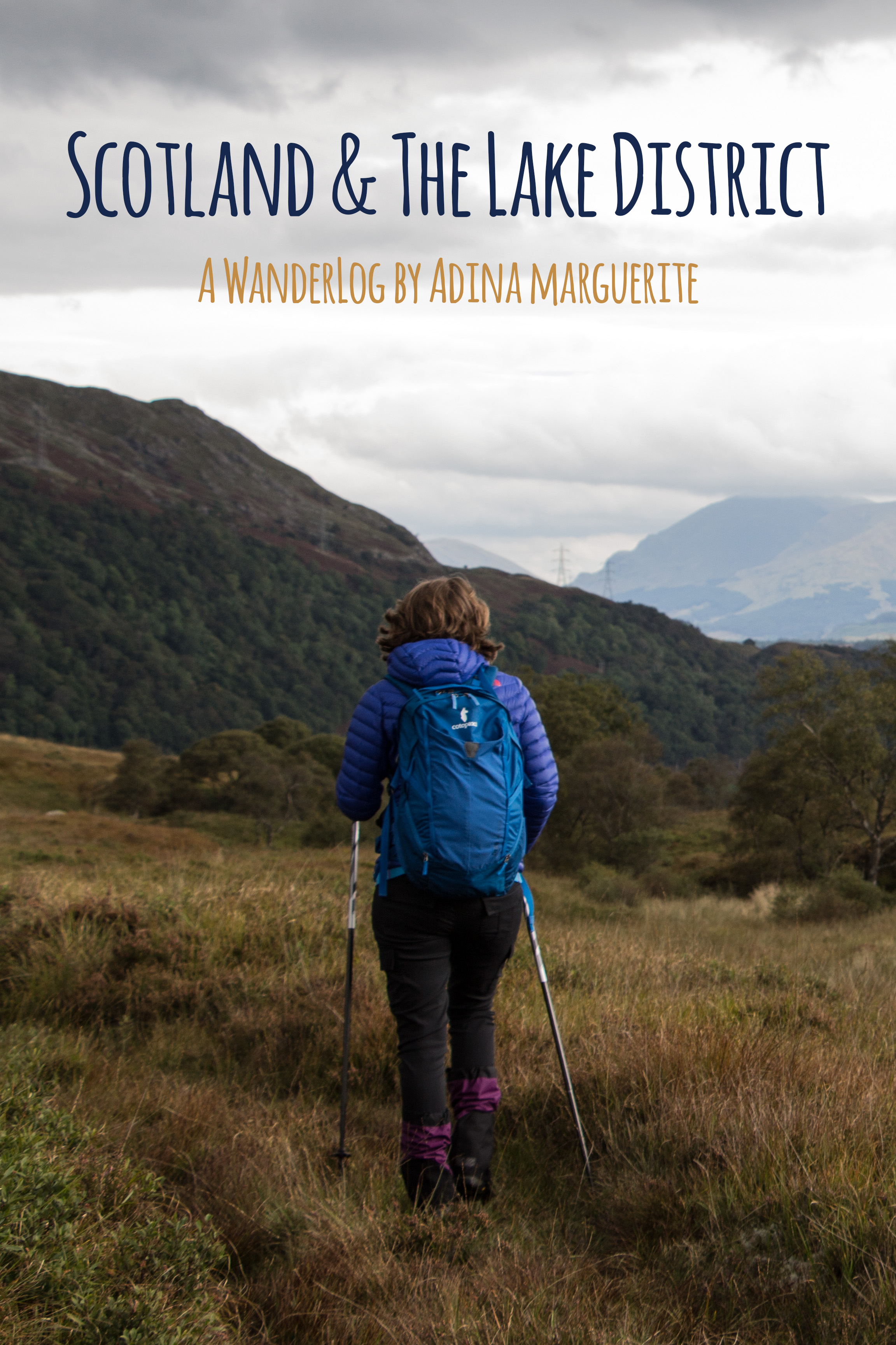 WanderLog: Scotland & The Lake District by Adina Marguerite