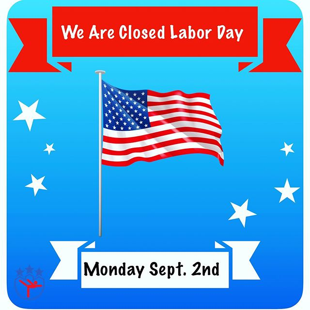 Byers Gymnastics Center will be closed Monday, September 2nd, in observation of Labor Day. We hope everyone has a safe 3-day weekend!