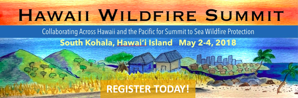 2018_2_9_Hawaii Wildfire Summit 2018_ banner register now_HWMO.png