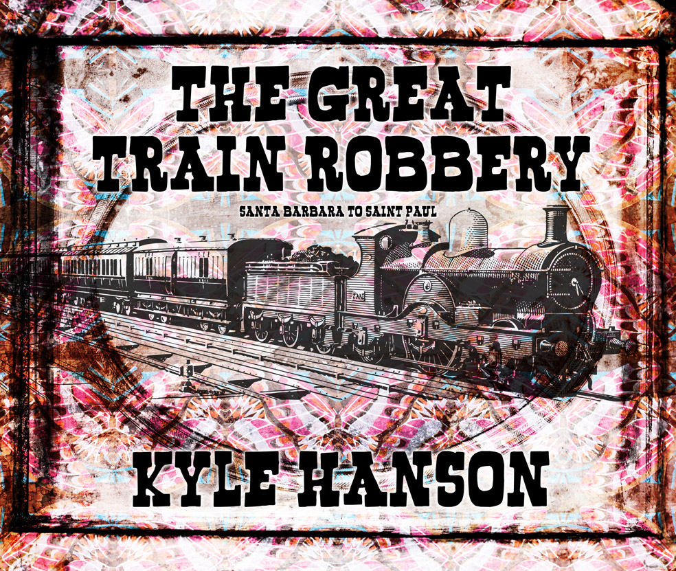 The Great Train Robbery Santa Barbara to Saint Paul