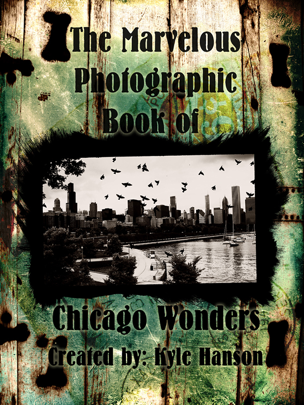 The Marvelous Photographic Book of Chicago Wonders