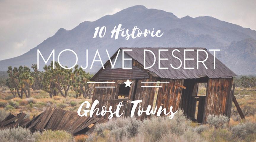 10 Mojave Desert Ghost Towns