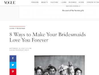 Vogue: 8 Ways to Make Your Bridesmaids Love You Forever