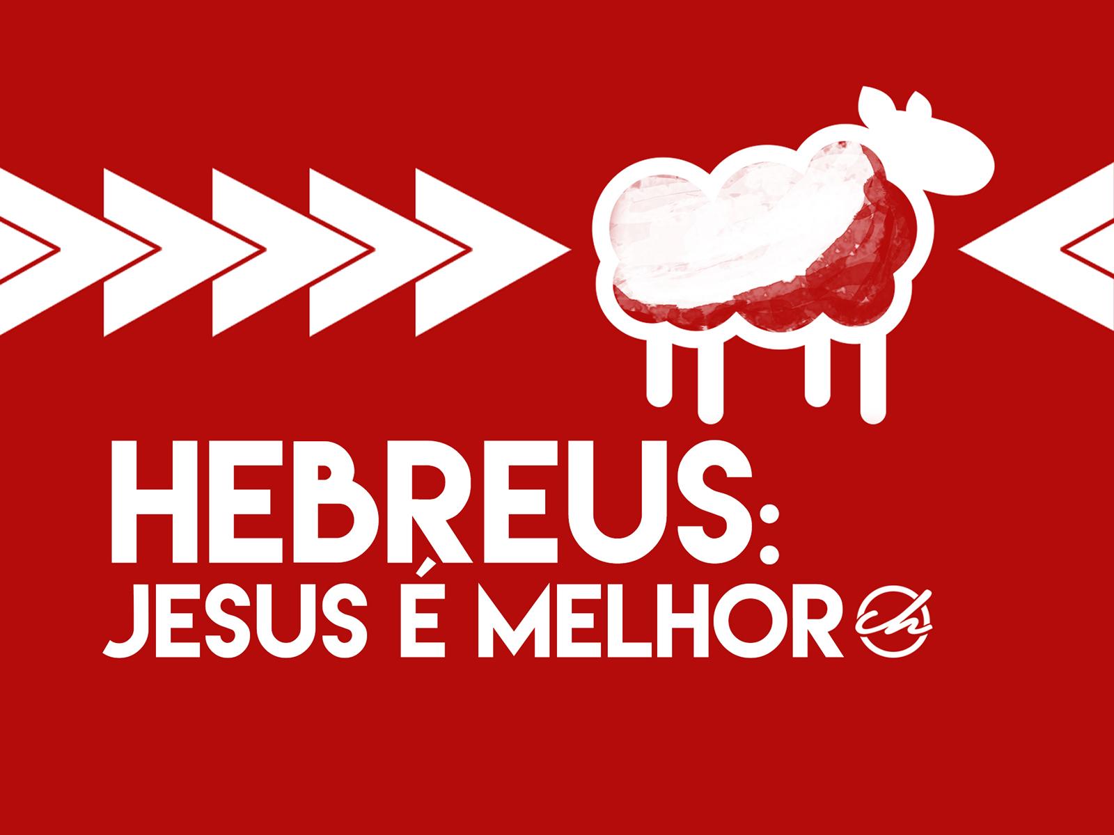 ENGLISH: Hebrews: Jesus is better