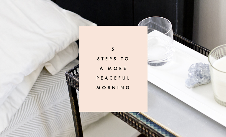 We've all had those magical mornings (probably on vacation or a holiday weekend) where we welcomed the new day and it felt sweet and amazing to enjoy every moment. Why can't it be that way all the time, or at least much, much more of the time? Perhaps it can. These five steps can bring significantly more peace to your mornings over time (and would make for excellent resolutions if you ask us!)