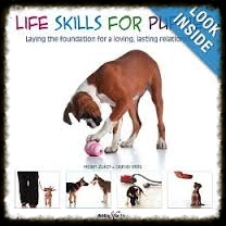Life Skills for Puppies  - An absolute must for pup parents!  Available for Kindle and  iBook