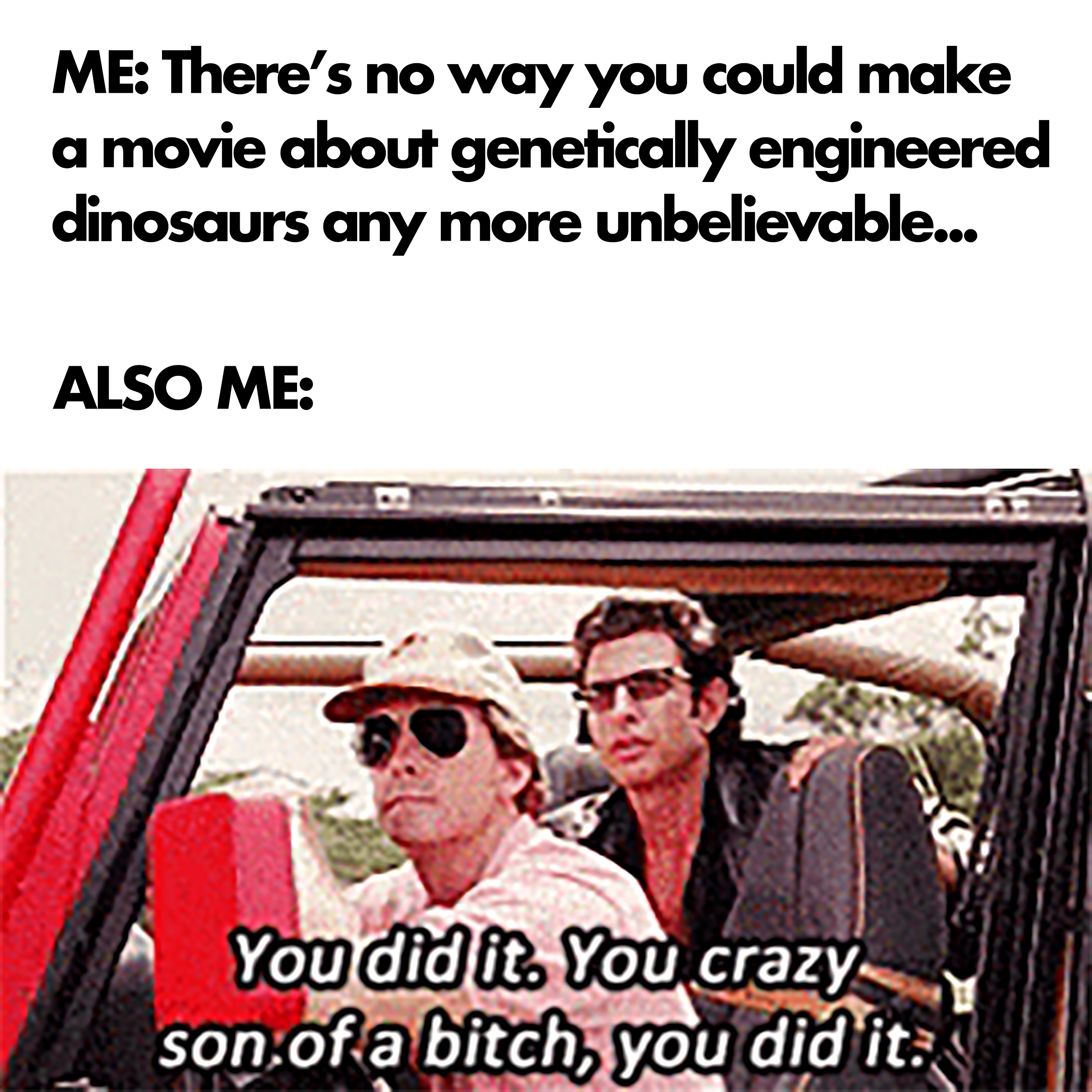 I made a meme for how I feel about Jurassic World: Fallen Kingdom