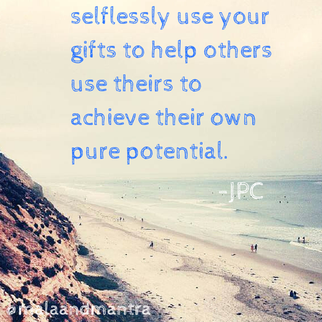 Empower others to find their pure potential.