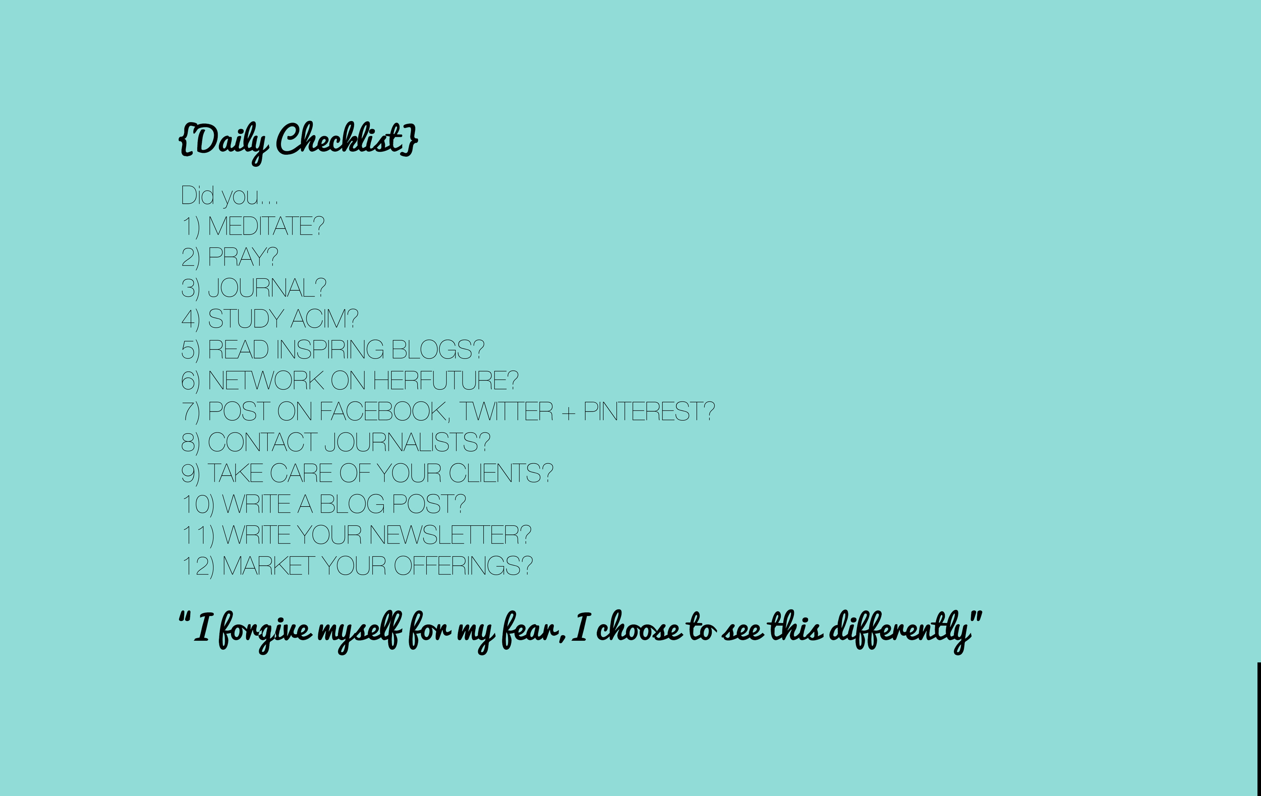 My daily checklist that I have as my laptop wallpaper, for your action step inspiration xo