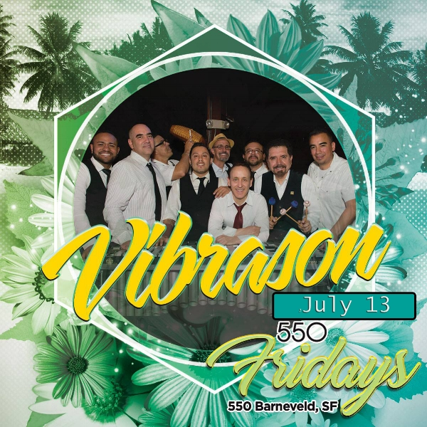 VibraSON returns to Dance Fridays/550 Fridays in San Francisco on 13 July 2018 - biggest dance party in town.