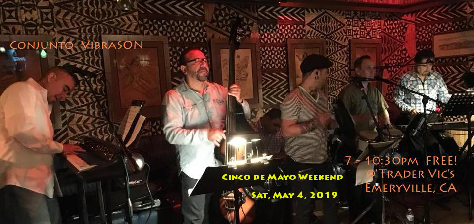 Conjunto VibraSON returns to the always fun and tasty Trader Vic's in Emeryville, May 4 - Cinco de Mayo Weekend!
