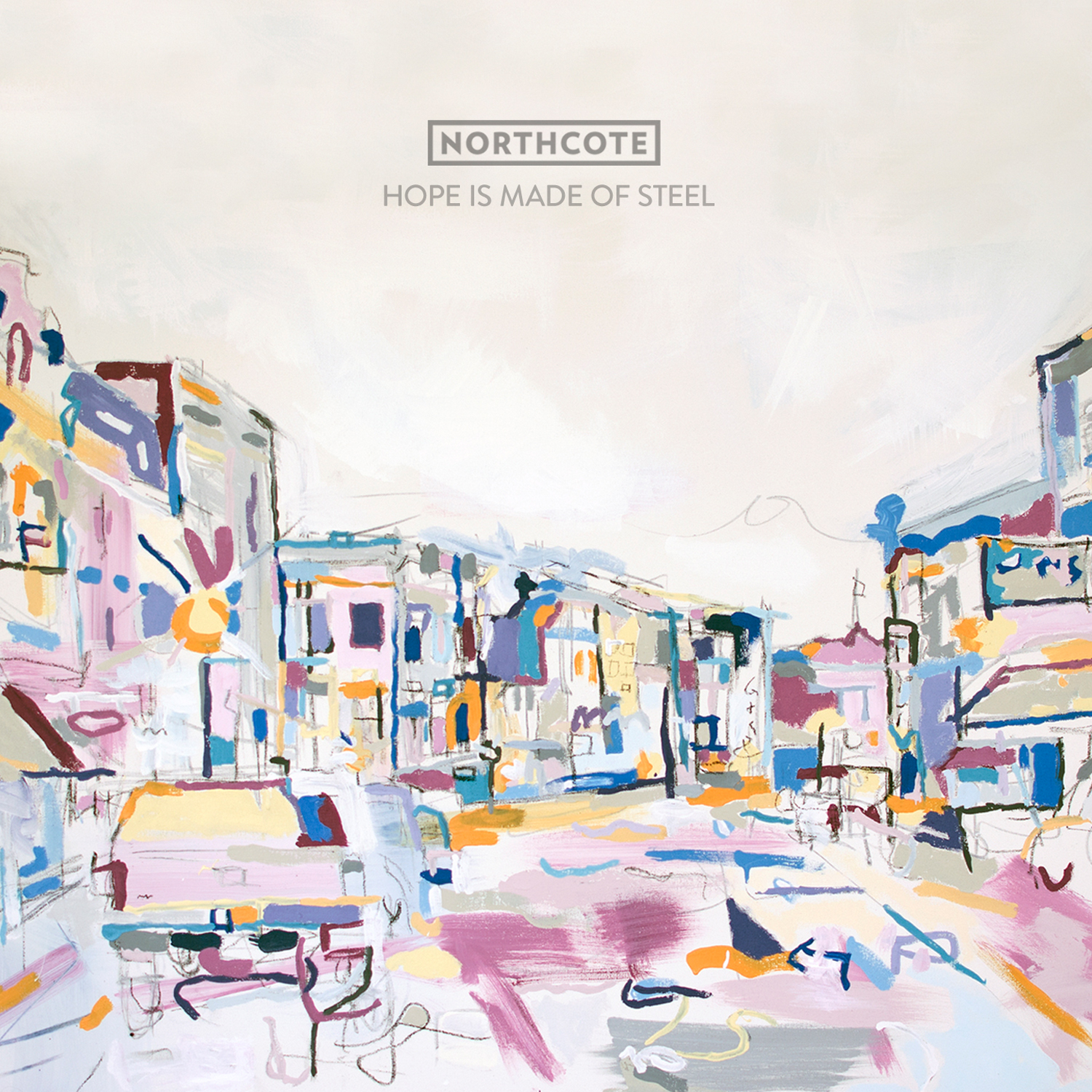 """Northcote - """"Hope Is Made Of Steel"""" (Release date: September 25th 2015)"""
