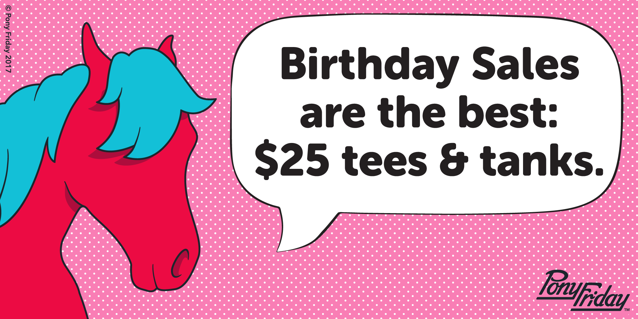 Pony-Friday-Birthday-Sale-Tees-Tanks-Blog-Image.png
