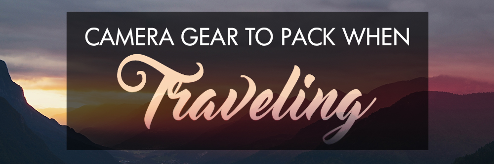 Camera-gear-to-pack-when-travelling